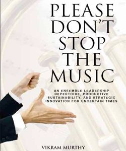 Please Don't Stop the Music: An ensemble leadership repertoire, productive sustainability, and strategic innovation for uncertain times